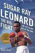 The big fight : my life in and out of the ring (Repost)