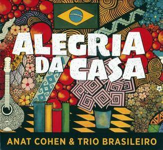 Anat Cohen & Trio Brasileiro - Alegria Da Casa (2016) {Anzic}