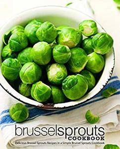 Brussel Sprouts Cookbook