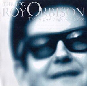 Roy Orbison - Big O: Singles Collection (1998)
