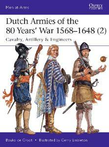 Dutch Armies of the 80 Years' War 1568–1648 (2): Cavalry, Artillery & Engineers (Osprey Men-at-Arms 513)
