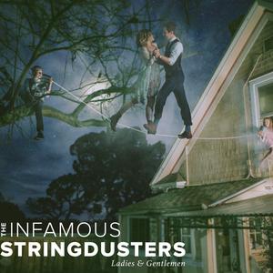 The Infamous Stringdusters - Ladies & Gentlemen (Deluxe Edition) (2016)