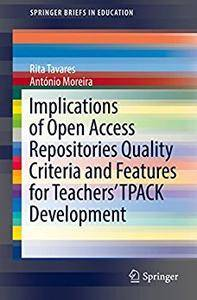 Implications of Open Access Repositories Quality Criteria and Features for Teachers' TPACK Development [Repost]