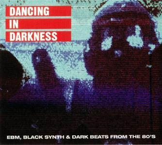 VA -  Dancing in Darkness (EBM, Black Synth & Dark Beats from the 80's) (2019)