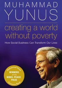 Creating a World without Poverrty: How Social Business Can Transform Our Lives [AUDIO BOOK]
