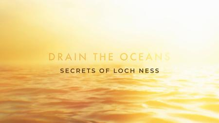 NG. - Drain the Oceans: Secrets of Loch Ness (2019)