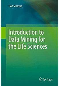 Introduction to Data Mining for the Life Sciences [Repost]