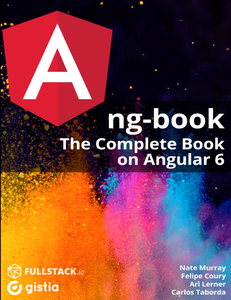 ng-book: The Complete Guide to Angular 6