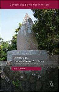 Unfolding the 'Comfort Women' Debates: Modernity, Violence, Women's Voices (repost)