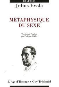 """Julius Evola, """"Métaphysique du sexe"""""""