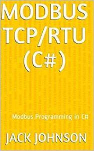Modbus TCP/RTU (C#): Modbus Programming in C#
