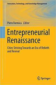 Entrepreneurial Renaissance: Cities Striving Towards an Era of Rebirth and Revival