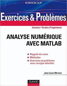 Exercices et problèmes d'Analyse numérique avec Matlab - Jean-Louis Merrien
