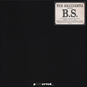 The Residents - B.S. (2019) [Vinyl Rip]