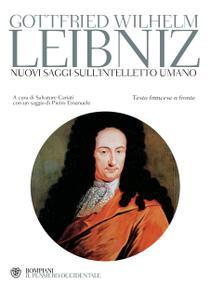 Gottfried Wilhelm Leibniz - Nuovi saggi sull'intelletto umano. Testo francese a fronte (2011)