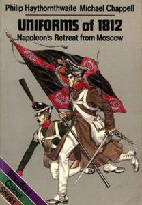 Uniforms of 1812: Napoleon's Retreat from Moscow