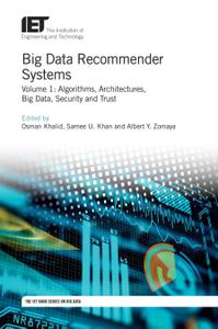 Big Data Recommender Systems - Volume 1: Algorithms, Architectures, Big Data, Security and Trust