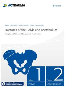 Fractures of the Pelvis and Acetabulum: Principles and Methods of Management (repost)