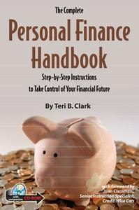 «The Complete Personal Finance Handbook: Step-by-Step Instructions to Take Control of Your Financial Future» by Teri B.