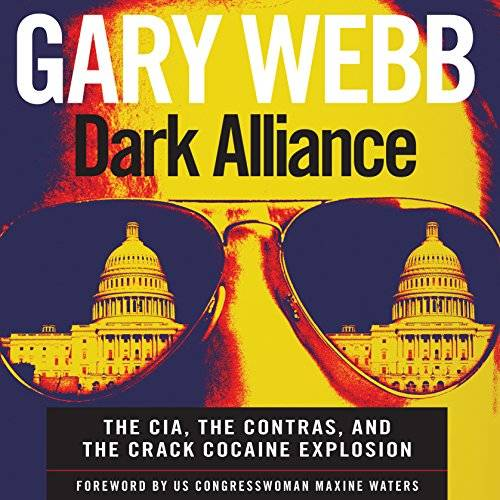 Dark Alliance: The CIA, the Contras, and the Crack Cocaine Explosion [Audiobook] {Repost}
