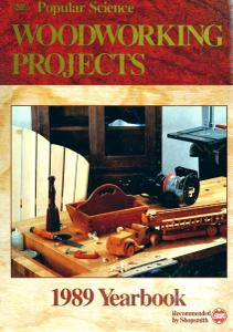 Popular Science Woodworking Projects, 1989 Yearbook