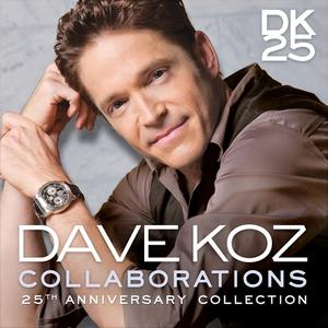 Dave Koz - Collaborations: 25th Anniversary Collection (2015)