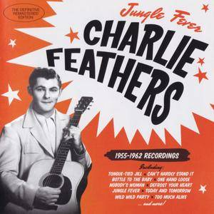 Charlie Feathers - Jungle Fever: 1955-1962 Recordings (2016) {Hoodoo Records 263534}