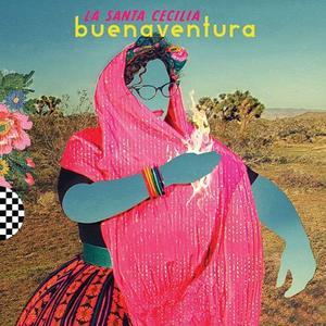 La Santa Cecilia - Buenaventura (2016)