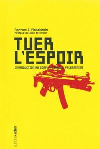 "Norman G. Finkelstein, ""Tuer l'espoir : Introduction au conflit israélo-palestinien"""