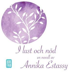 «I lust och nöd» by Annika Estassy