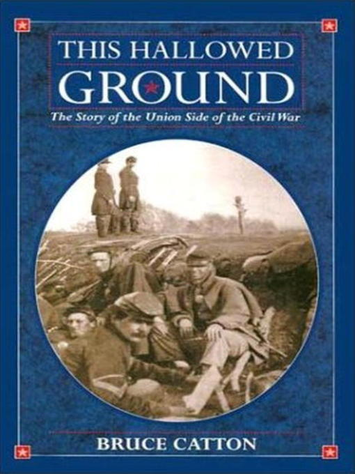 This Hallowed Ground: The Story of the Union Side of the Civil War (repost)