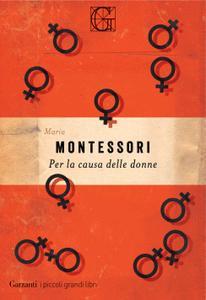 Maria Montessori - Per la causa delle donne