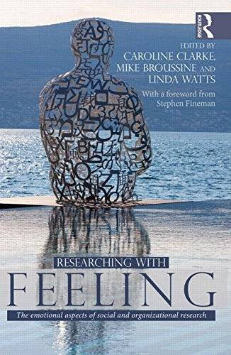 Researching with Feeling: The Emotional Aspects of Social and Organizational Research(Repost)