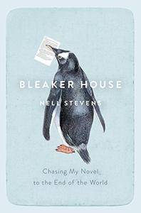 Bleaker House: Chasing My Novel to the End of the World