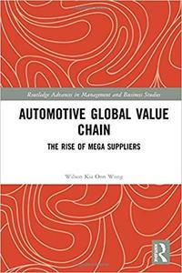 Automotive Global Value Chain: The Rise of Mega Suppliers (Routledge Advances in Management and Business Studies)