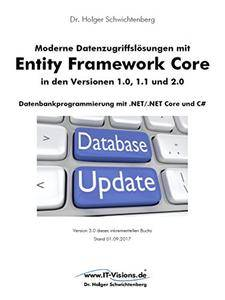 Moderne Datenzugriffslösungen mit Entity Framework Core 1.0, 1.1 und 2.0: Datenbankprogrammierung mit .NET/.NET Core und C#
