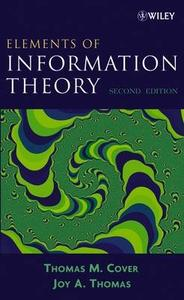 Thomas M. Cover, Joy A. Thomas, «Elements of Information Theory», 2nd Edition