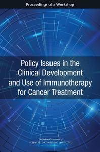 Policy Issues in the Clinical Development and Use of Immunotherapy for Cancer Treatment