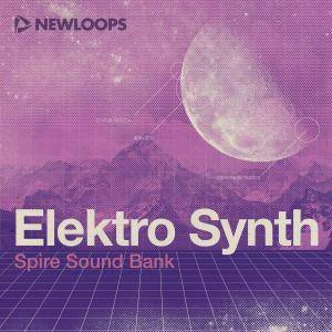 New Loops Elektro Synth For REVEAL SOUND SPiRE