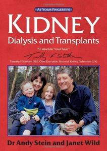 Kidney Dialysis and Transplants: The 'At Your Fingertips' Guide (At Your Fingertips)