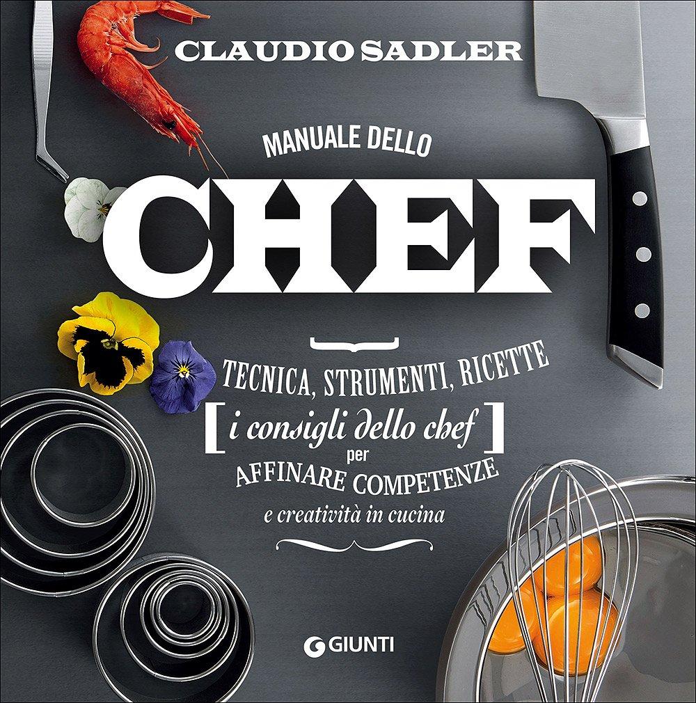 Claudio Sadler - Manuale dello chef (2019)