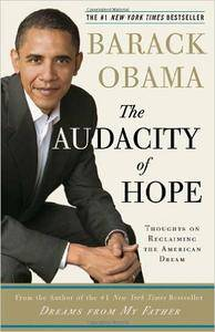 Barack Obama - The Audacity of Hope: Thoughts on Reclaiming the American Dream [Repost]
