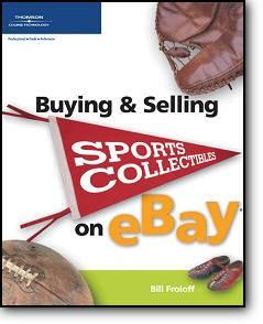 Bill Froloff, «Buying & Selling Sports Collectibles on eBay»