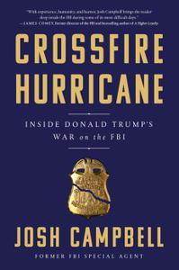 Crossfire Hurricane: Inside Donald Trump's War on the FBI