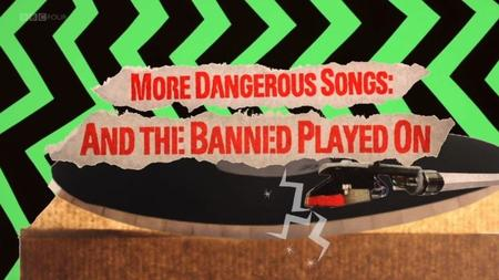 BBC - More Dangerous Songs: And the Banned Played On (2014)