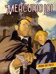 Mercurio Loi N. 01 – Roma dei pazzi (2017)