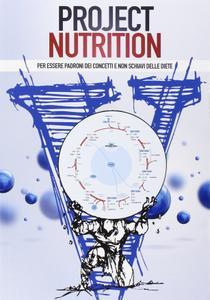 """Andrea Biasci, """"Project nutrition: Per essere padroni dei concetti e non schiavi delle diete"""""""