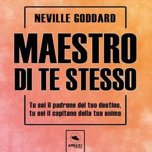 «Maestro di te stesso» by Neville Goddard