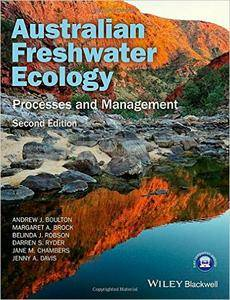 Australian Freshwater Ecology: Processes and Management (2nd Edition) (repost)