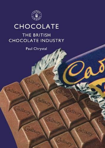 Chocolate: The British Chocolate Industry (repost)